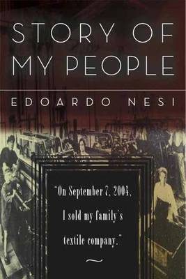 A Story of My People: On September 7, 2004, I Sold My Family's Textile Company (Hardback)