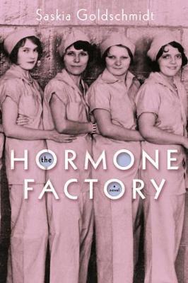 The Hormone Factory: A Novel (Paperback)