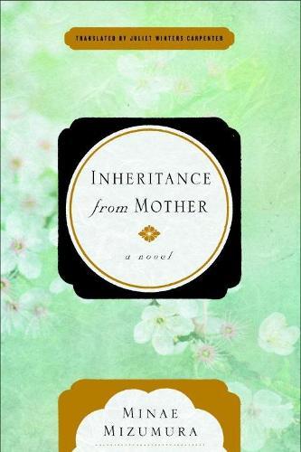 Inheritance From Mother: A Serial Novel (Hardback)