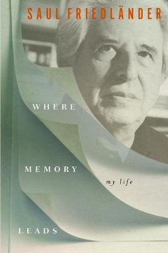 Where Memory Leads: My Life (Hardback)