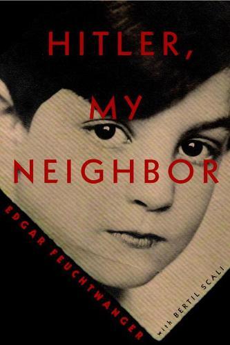 Hitler, My Neighbor: Memories of a Jewish Childhood (Hardback)