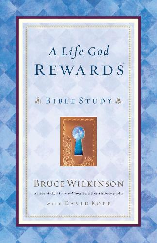 A Life God Rewards (Leader's Edition): Bible Study (For Personal or Group Use) - Breakthrough 03 (Paperback)
