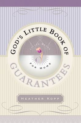 God's Little Book of Guarantees for Moms (Paperback)