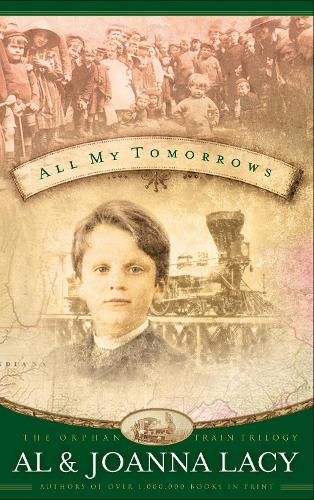 All My Tomorrows - Orphan Train Trilogy 02 (Paperback)