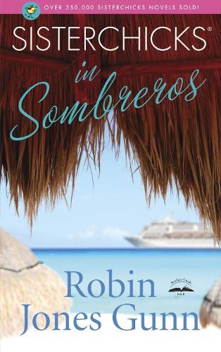 Sisterchicks in Sombreros - Sisterchicks 03 (Paperback)