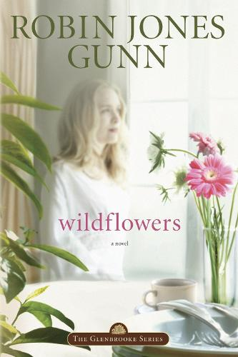 Wildflowers: Repackaged with Modern Cover - Glenbrooke 08 (Paperback)