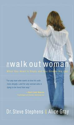 The Walk Out Woman: When your Heart is Empty and your Dreams are Lost (Paperback)