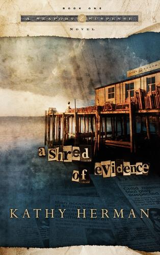 A Shred of Evidence - Seaport Suspense Series 01 (Paperback)