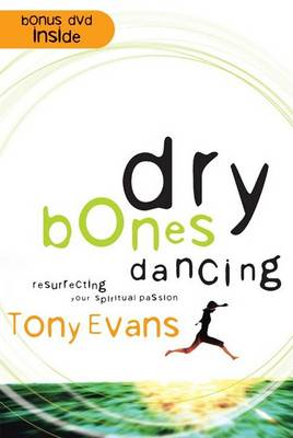 Dry Bones Dancing: Resurrecting Your Spiritual Passion (Hardback)