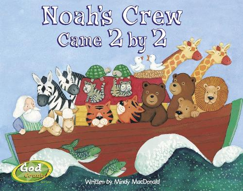 Noah's Crew Came 2 by 2 - Godcounts Series (Board book)