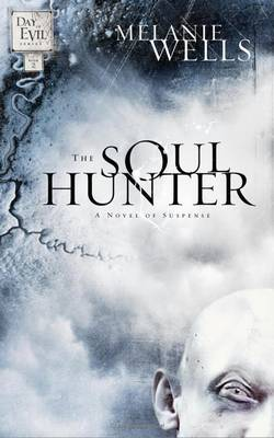 The Soul Hunter - Day of Evil Fiction Series 02 (Paperback)