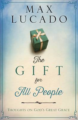 The Gift for All People: Thoughts on God's Grace (Hardback)
