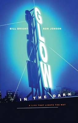 Glow in the Dark: A Life That Lights the Way (Hardback)