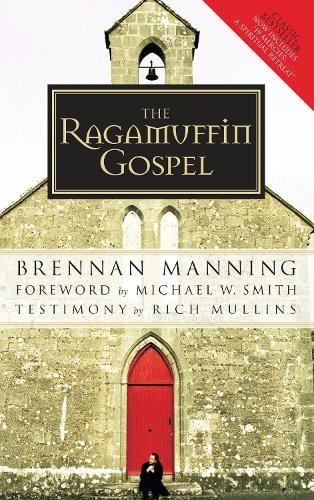The Ragamuffin Gospel: Revised 2005 (Paperback)