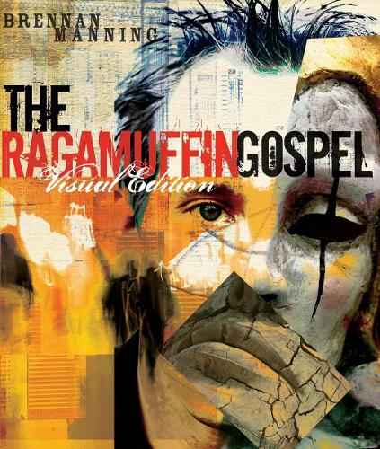 The Ragamuffin Gospel (Visual Edition): God's Grace, too Graphic for Words (Paperback)