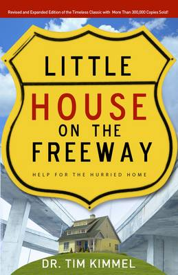 Little House on the Freeway: Help for the Hurried Home (Paperback)