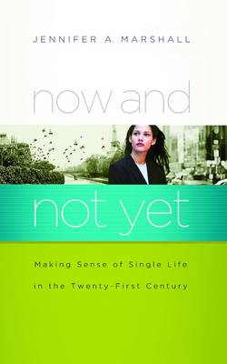 Now and not Yet: Life This Side of I Do (Paperback)