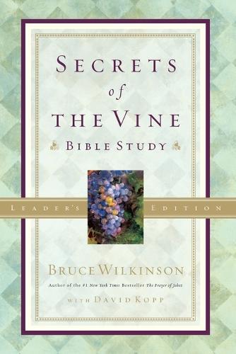 Secrets of the Vine (Leader's Guide): Breaking Through to Abundance - Breakthrough 02 (Paperback)
