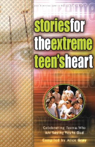 Stories for the Extreme Teen's Heart: Over 100 Stories to Touch your Heart (Paperback)
