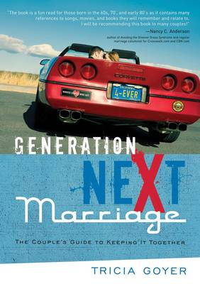 Generation Next Marriage: The Couple's Guide to Keeping it Together (Paperback)