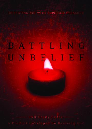 Battling Unbelief (Study Guide): Defeating Sin with Superior Pleasure (Paperback)