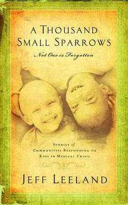 A Thousand Small Sparrows: Not One is Forgotten (Paperback)