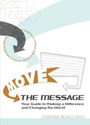 Move the Message: Your Guide to Making a Difference and Changing the World (Paperback)
