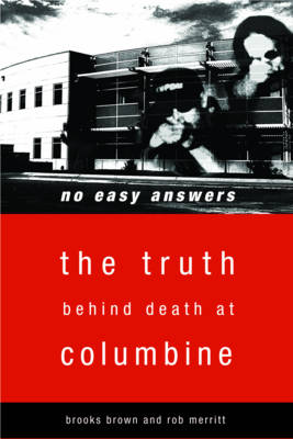 No Easy Answers: The Truth Behind Death at Columbine (Paperback)