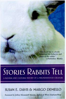 Stories Rabbits Tell: A Natural and Cultural History of a Misunderstood Creature (Paperback)