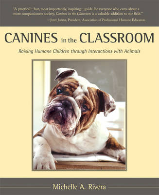 Canines in the Classroom: Raising Humane Children Through Interactions with Animals (Paperback)