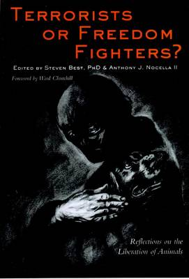 Terrorists or Freedom Fighters: Reflections on the Liberation of Animals (Paperback)