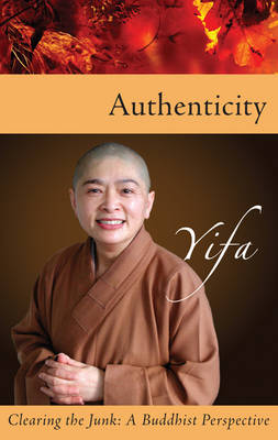 Authenticity: Clearing the Junk: a Buddhist Perspective (Paperback)