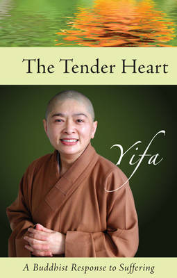 Tender Heart: A Buddhist Response to Suffering (Paperback)