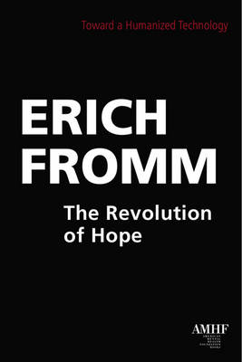 Revolution of Hope: Toward a Humanized Technology (Paperback)