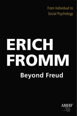 Beyond Freud: From Individual to Social Psychology (Paperback)