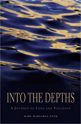 Into the Depths: A Journey of Loss and Vocation (Paperback)