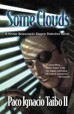Some Clouds: A Hector Belascoaran Shayne Detective Novel (Paperback)