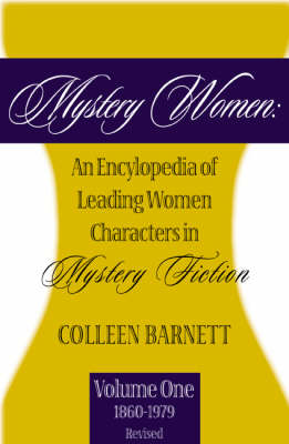 Mystery Women: An Encyclopedia of Leading Women Characters in Mystery Fiction, Volume I (Paperback)