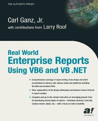 Real World Enterprise Reports Using VB6 And VB .NET (Paperback)