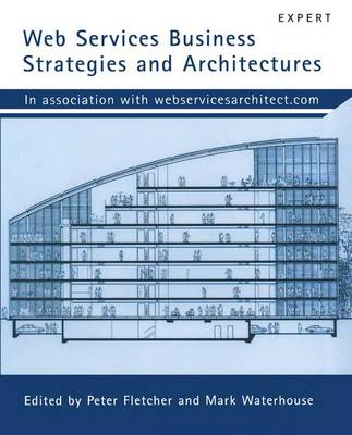 Web Services Business Strategies and Architectures (Paperback)