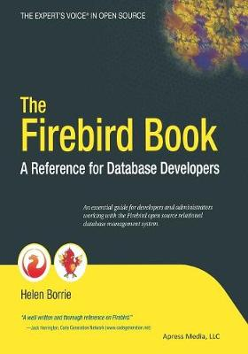 The Firebird Book: A Reference for Database Developers (Paperback)