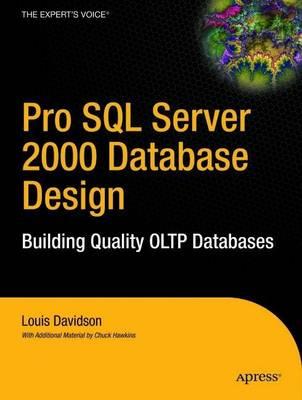 Pro SQL Server 2000 Database Design: Building Quality OLTP Databases (Paperback)