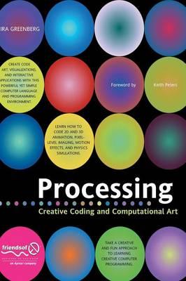 Processing: Creative Coding and Computational Art (Hardback)