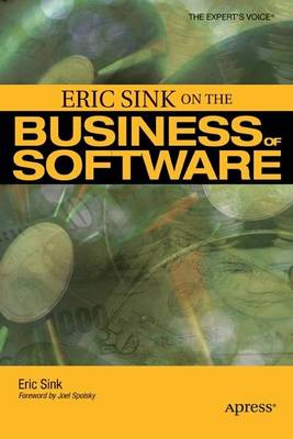 Eric Sink on the Business of Software (Paperback)