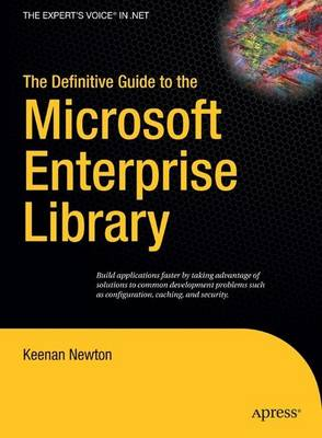 The Definitive Guide to the Microsoft Enterprise Library (Hardback)
