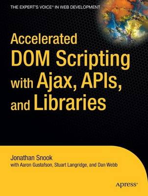 Accelerated DOM Scripting with Ajax, APIs, and Libraries (Paperback)