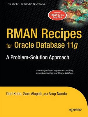 RMAN Recipes for Oracle Database 11g: A Problem-Solution Approach (Paperback)