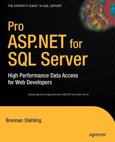 Pro ASP.NET for SQL Server: High Performance Data Access for Web Developers (Paperback)