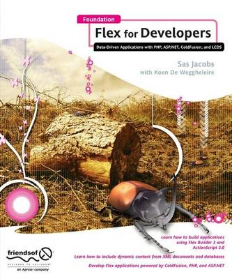 Foundation Flex for Developers: Data-Driven Applications with PHP, ASP.NET, ColdFusion, and LCDS (Paperback)