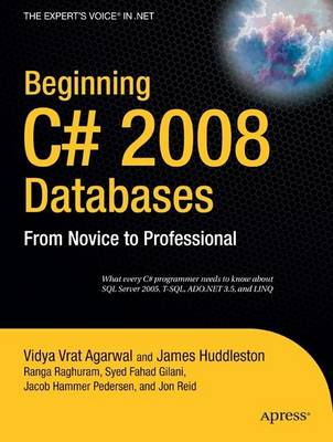 Beginning C# 2008 Databases: From Novice to Professional (Paperback)